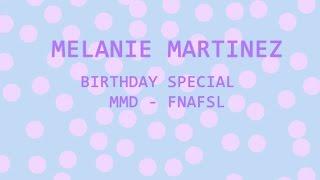HAPPY BIRTHDAY MELANIE! ~ Baby, FNaFSL and Cry Baby
