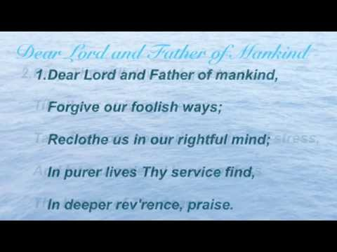 Dear Lord and Father of Mankind (Baptist Hymnal #267)