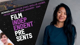Chloé Zhao Q&A - NOMADLAND |  Producers Mollye Asher, Peter Spears & Dan Janvery | Film Independent