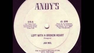 Jah Mel - Left With A Broken Heart