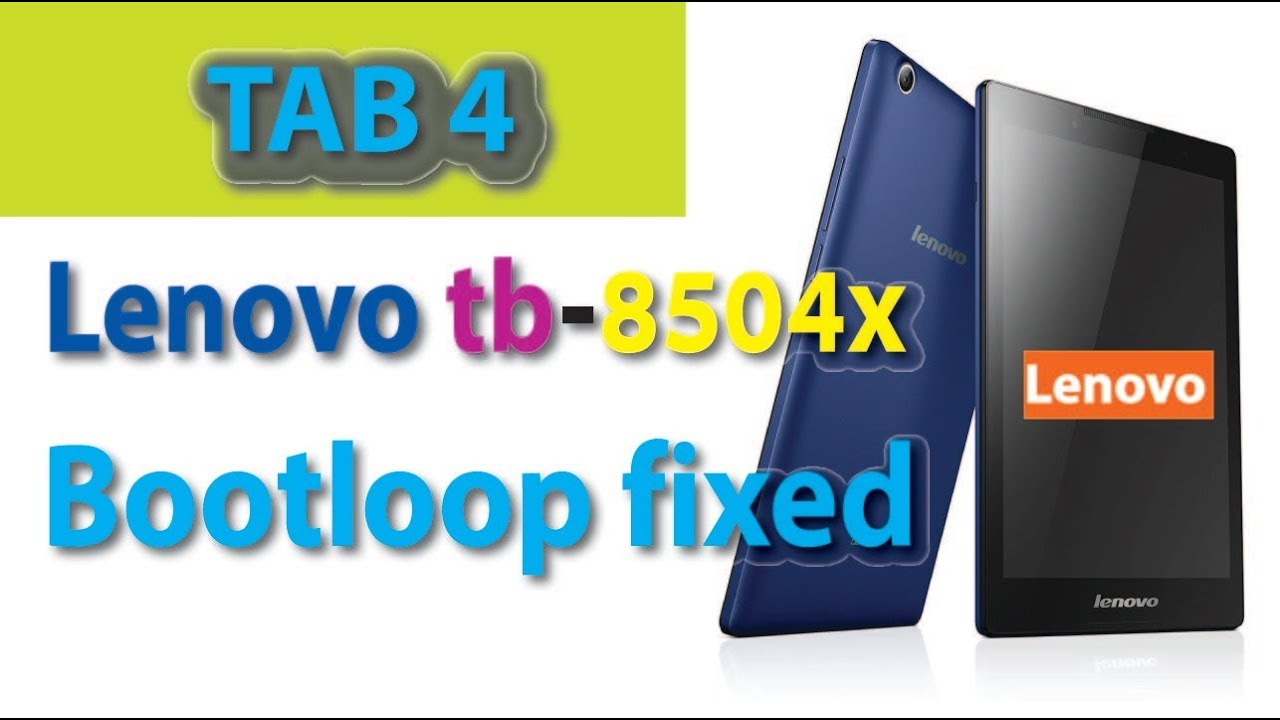 Lenovo tb-8504x bootloop problem fixed [tab 4 8]
