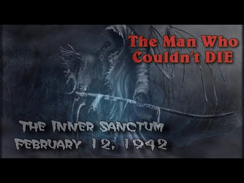 Inner Sanctum -  The Man Who Couldn't Die - Old Time Radio