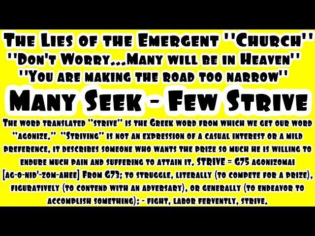 Many Seek BUT Few Strive & Enter Heaven - Exposing The Emergent