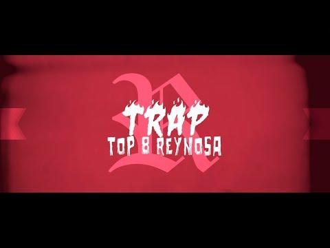 TOP 8 TRAP DE REYNOSA