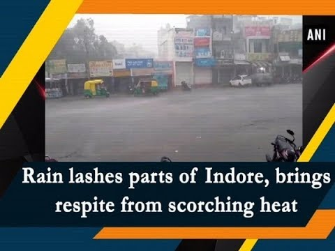 Rain lashes parts of Indore, brings respite from scorching heat