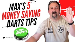 MAX'S 5 MONEY SAνING DARTS TIPS - SAVE YOUR MONEY