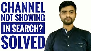 YouTube channel not showing up in Search | my channel is not showing in search