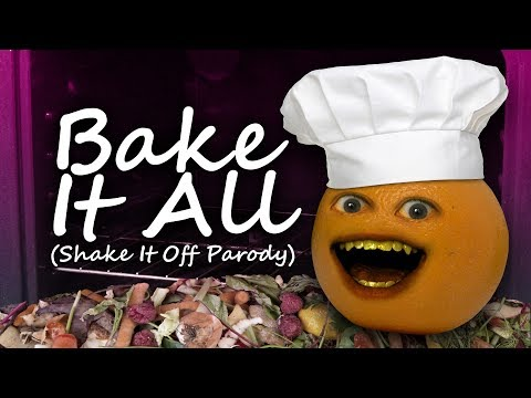 "Annoying Orange - Bake It All! (""Shake It Off"" Parody)"