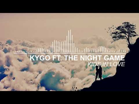 Kygo ft. The Night Game - Kids in Love (Official Audio)