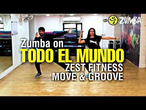 Zumba On TODO EL MUNDO Ft RIYA SIDHWANI || ZEST FITNESS || MOVE & GROOVE
