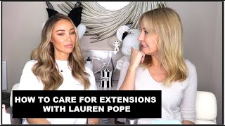 HOW TO CARE FOR EXTENSIONS WITH LAUREN POPE