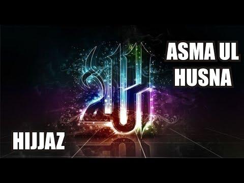 ASMA UL HUSNA - HIJJAZ (Dengan Lirik Dan Artinya)