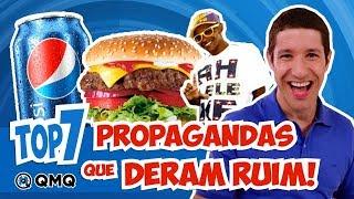 Propagandas que deram Errado | Top 7 | QMQ S03E63