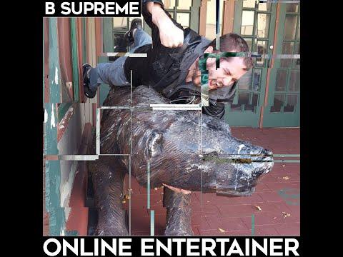 B SUPREME - Online Entertainer (Full EP)