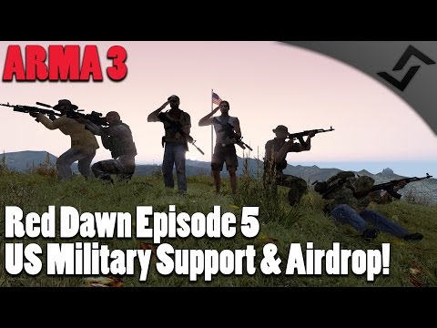 US Military Support & Airdrop! - ARMA 3 - Red Dawn Episode 5