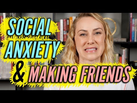 How Do You Make Friends if You Have Social Anxiety? | Kati Morton