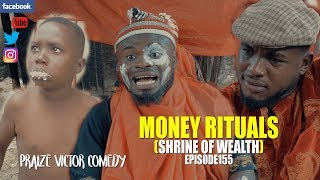 Download Praize victor comedy - THE MONEY RITUALS episode155 (PRAIZE VICTOR COMEDY)