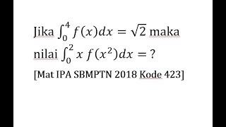 Pembahasan Integral Mat IPA SBMPTN 2018 Kode 423