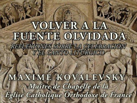 MÚSICA LITÚRGICA ORTODOXA, MAXIME KOVALEVSKY, Teología y Canto de la Iglesia Católica Ortodoxa