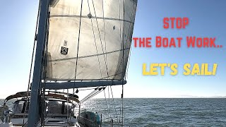 EP 20: STOP the Boat Projects, Let's Go SAILING!  | Two the Horizon Sailing
