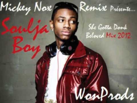 SOULJA BOY - She Gotta Donk / Beloved Mix 2012 (WonProds / Remix By MickeyNox).wmv