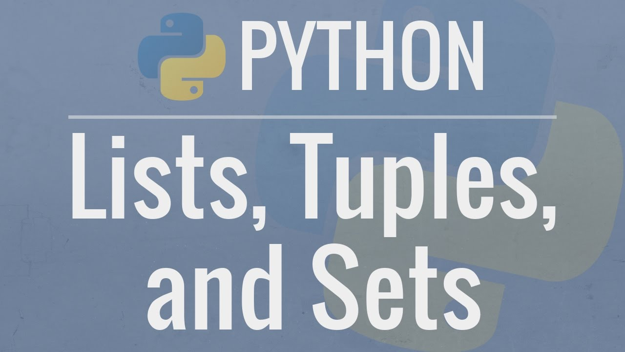 python tutorial for beginners 4 lists tuples and sets youtube