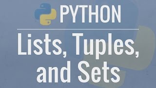 Python Tutorial for Beginners 4: Lists, Tuples, and Sets