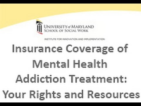 Insurance Coverage of Mental Health Addiction Treatment Your Rights Resources