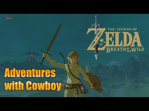 The Legend of Zelda: Breath of the Wild - Adventures with Cowboy