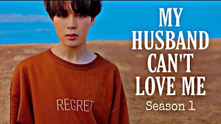 [BTS JIMIN FF] My Husband Can't Love Me Chapter 11