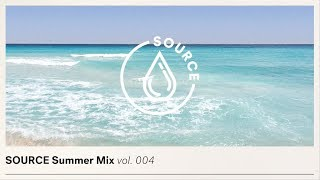 SOURCE SUMMER MIX Vol. 004 - HOUSE & CHILL