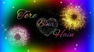 Tere Bina Hain, Jeena Bada Mushkil || Koi Fariyad ft. Shrey Singhal || WhatsApp Status Video...