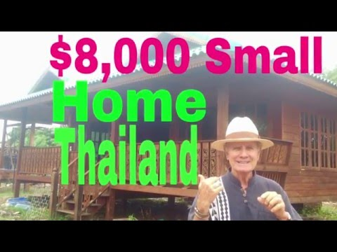 $8,000 Budget travel Small Home Thailand