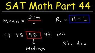 SAT Math Part 44 - Dąta & Statistics - Mean, Median, Mode, Range, & Standard Deviation