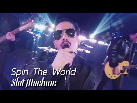 Slot Machine - Spin The World [Official Music Video]