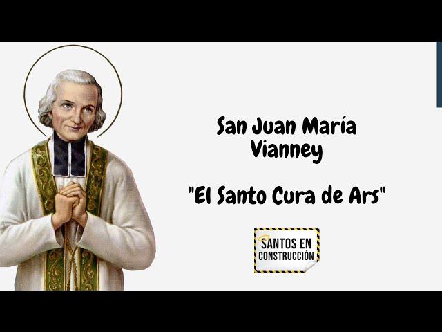 SAN JUAN MARIA VIANNEY ( Santos en Construccion)