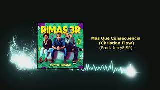 Cristo Urbano - Mas Que Consecuencia (Christian Fow) (Rimas 3R) Prod. JerryElSP