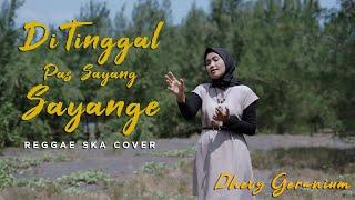 Download Lagu DI TINGGAL PAS SAYANG - SAYANGE REGGAE SKA COVER - DHEVY GERANIUM mp3