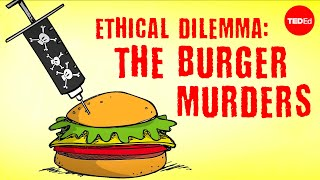 Ethical dilemma: The burger murders - George Siedel and Christine Ladwig