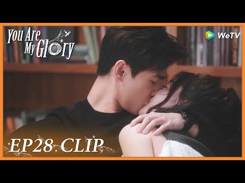 【You Are My Glory】EP28 Clip | Her Lipstick Is Less Beguiling? Then KISS More! | 你是我的荣耀 | ENG SUB