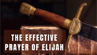 THE EFFECTIVE PRAYER OF ELIJAH-Sunday Service 8.30.20