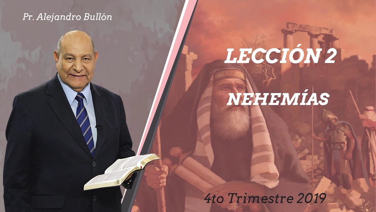 Repaso Leccion 2 - Nehemias | Pr. Alejandro Bullon 12 Oct 2019