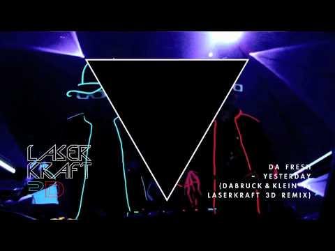 Da Fresh - Yesterday (Dabruck & Klein vs. Laserkraft 3D Remix)