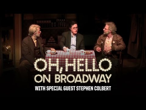 """Oh, Hello on Broadway"" with Special Guest Stephen Colbert"