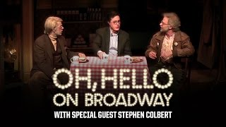 quot;Oh Hello on Broadwayquot; with Special Guest Stephen Colbert