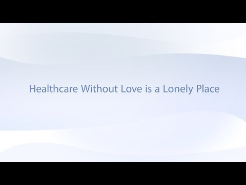 Healthcare Without Love is a Lonely Place