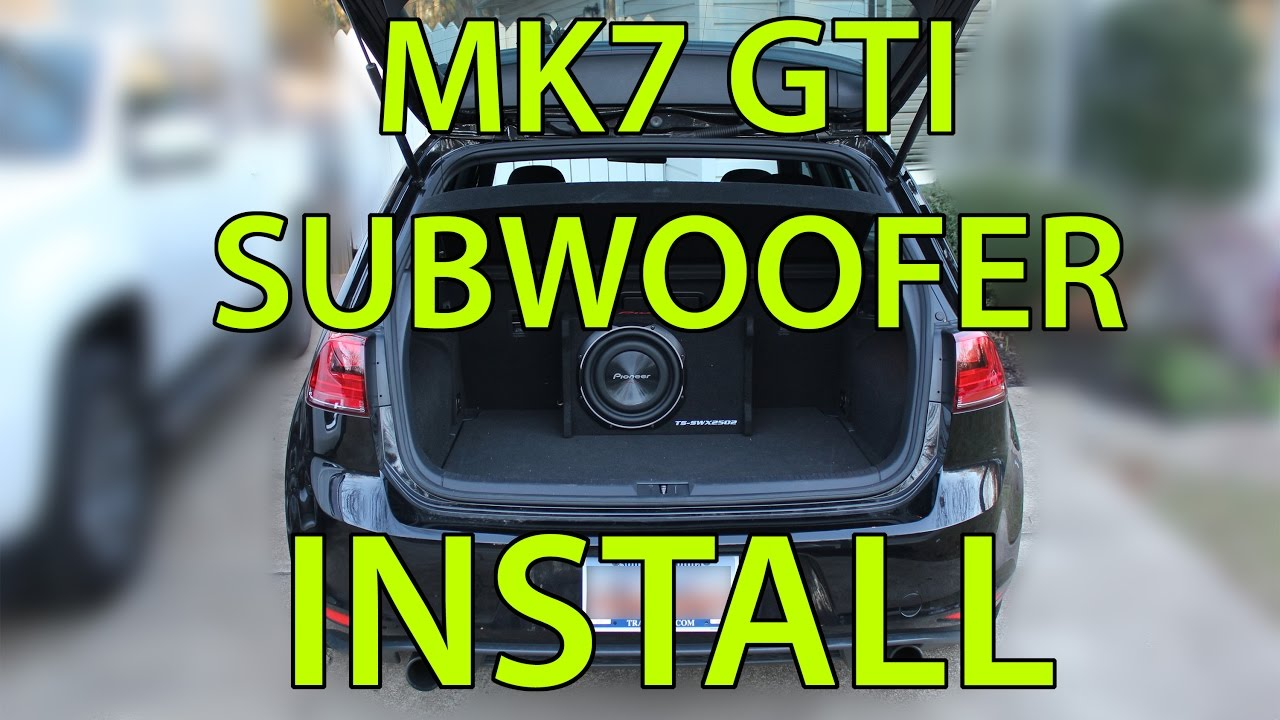 Subwoofer Install On A 2015 Mk7 Gti