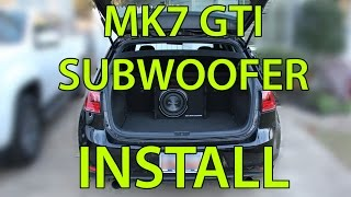 Subwoofer Install on a 2015 MK7 GTI.