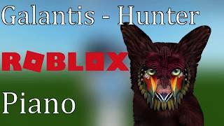 Galantis | Hunter | Roblox Piano ~ AdvertentAaron
