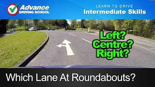 Which Lane At Roundabouts?  |  Learn to drive: Intermediate skills